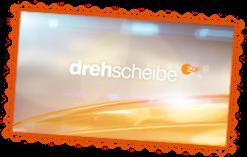 Drehscheibe im ZDF